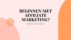 Beginnen met Affiliate Marketing