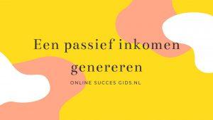Passief inkomen genereren